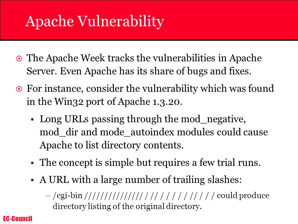Apache Vulnerability The Apache Week tracks the vulnerabilities in Apache Server. Even Apache has its share of bugs and fixes.