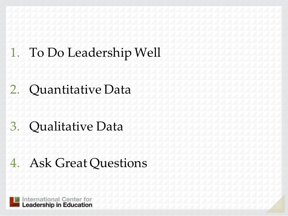 To Do Leadership Well Quantitative Data Qualitative Data Ask Great Questions