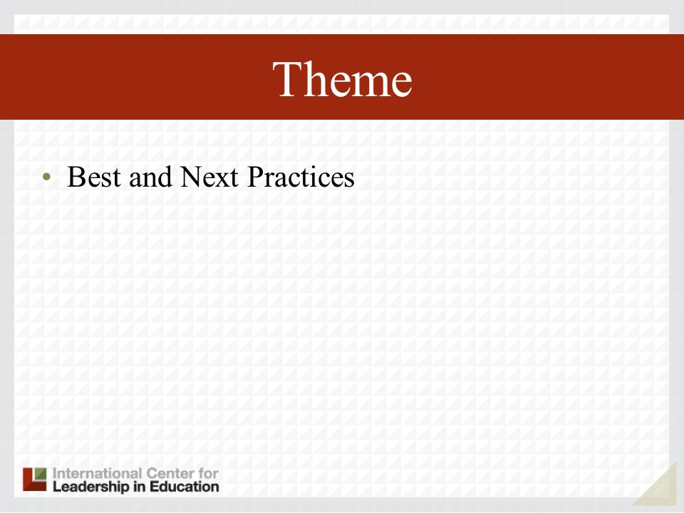 Theme Best and Next Practices