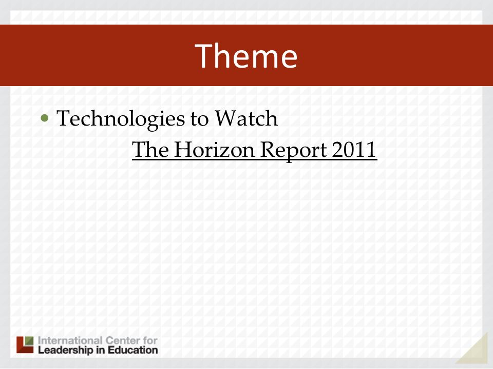 Theme Technologies to Watch The Horizon Report 2011