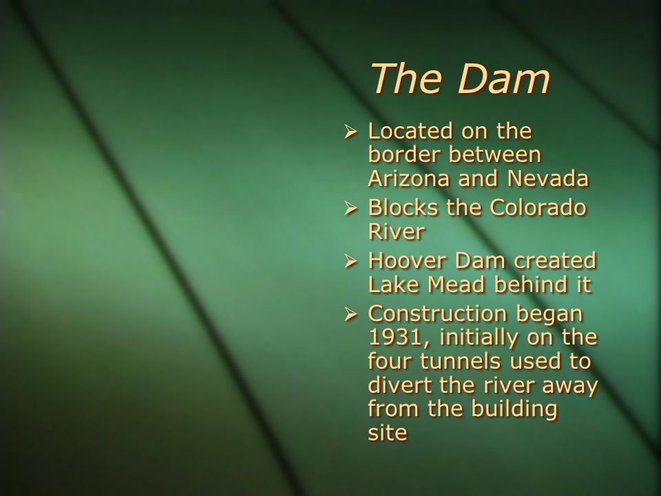 The Dam Located on the border between Arizona and Nevada