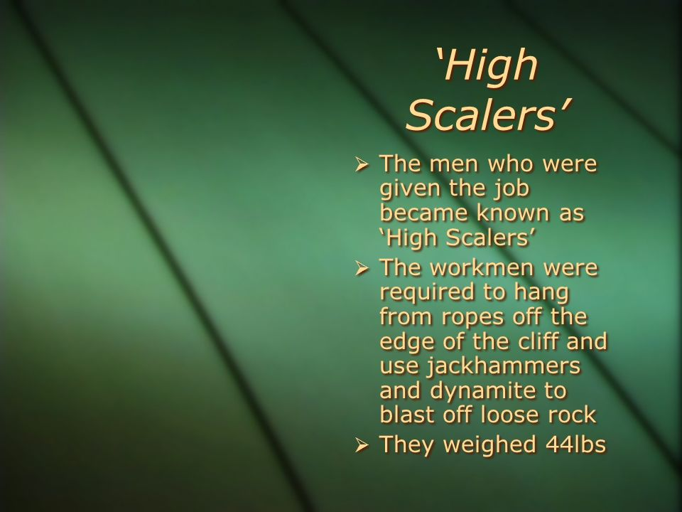 'High Scalers' The men who were given the job became known as 'High Scalers'