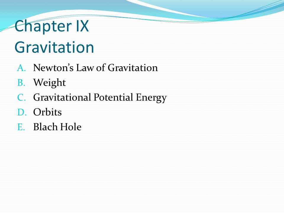 Chapter IX Gravitation