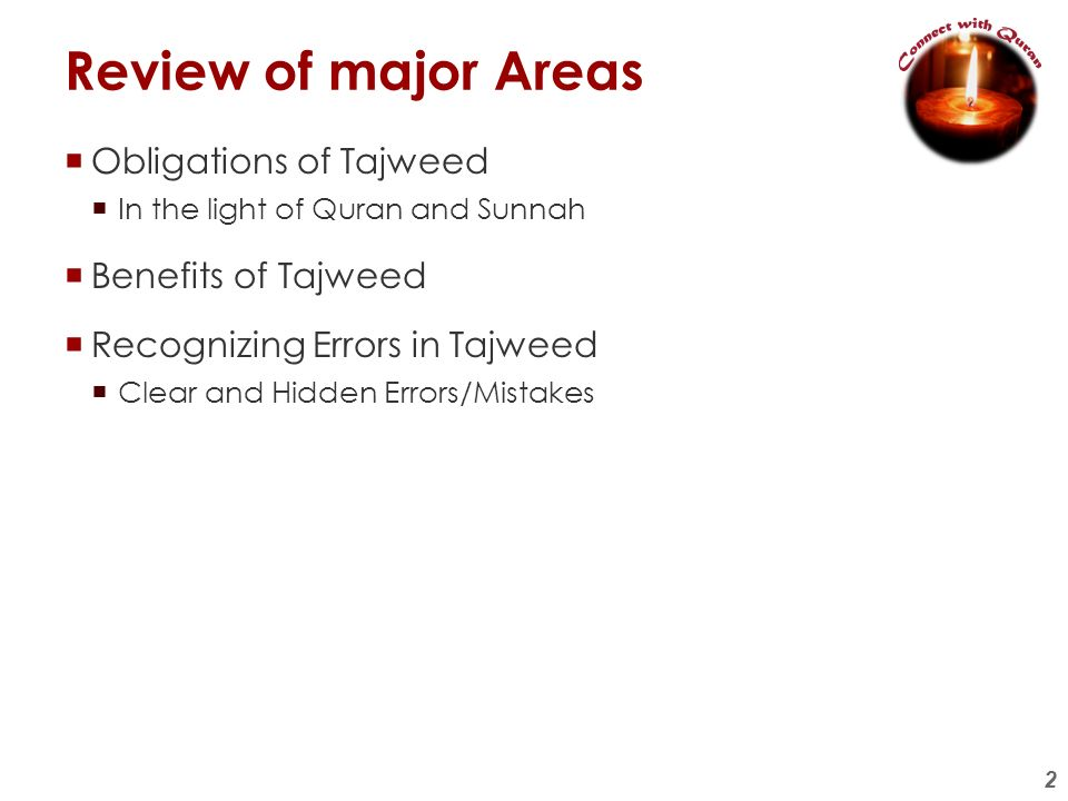 Review of major Areas Obligations of Tajweed Benefits of Tajweed
