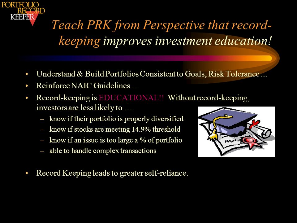 Teach PRK from Perspective that record-keeping improves investment education!
