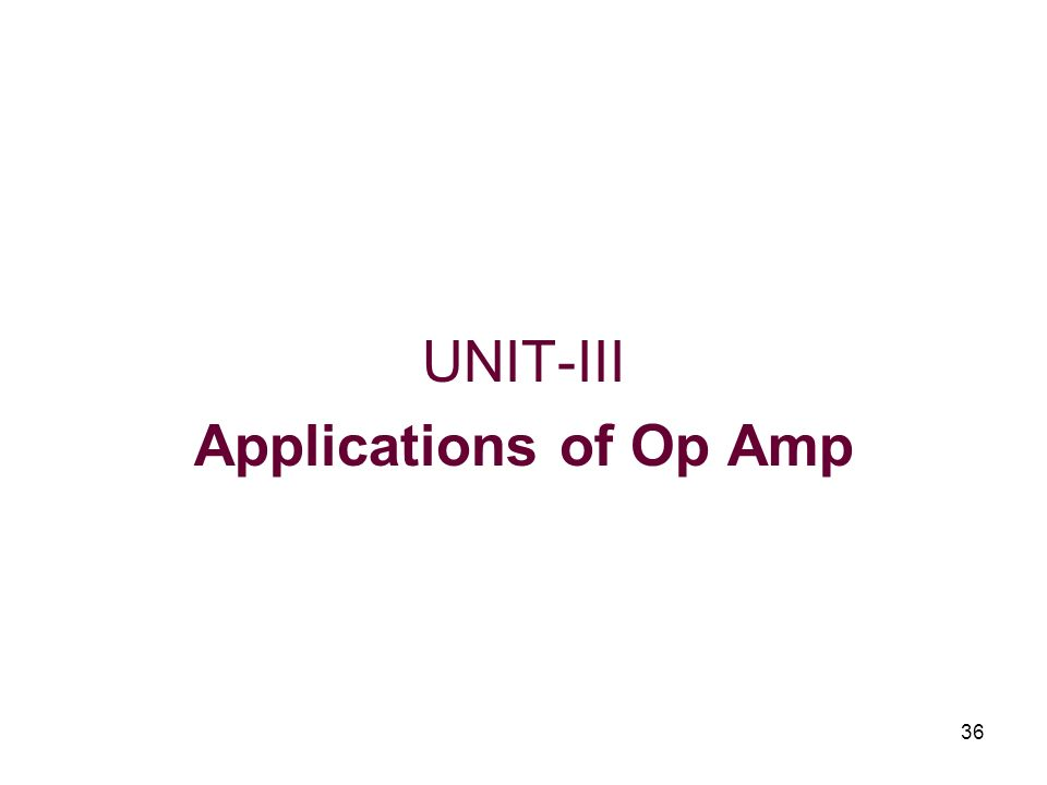 UNIT-III Applications of Op Amp