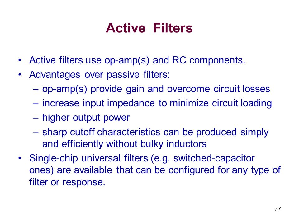 Active Filters Active filters use op-amp(s) and RC components.