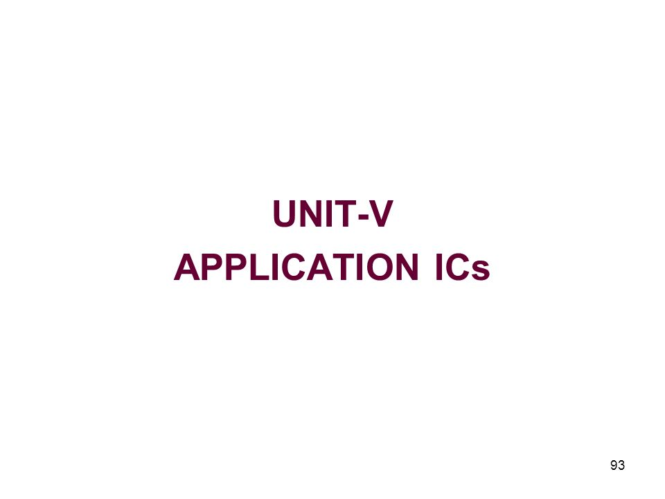 UNIT-V APPLICATION ICs