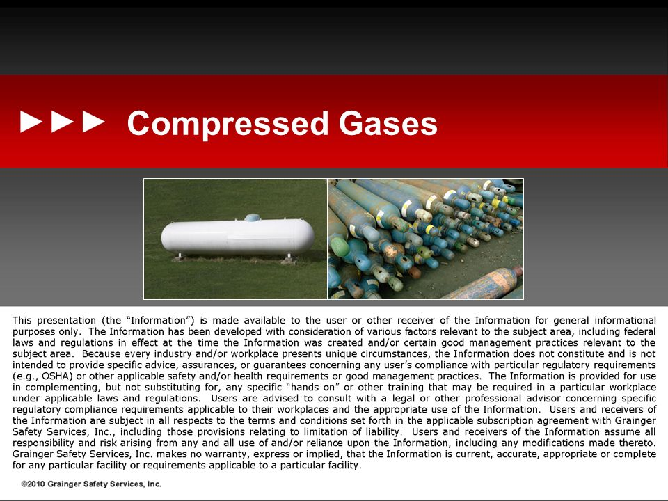 Compressed Gases Recommended Facilitator Notes: (read the following text out-loud to participants while showing this slide)