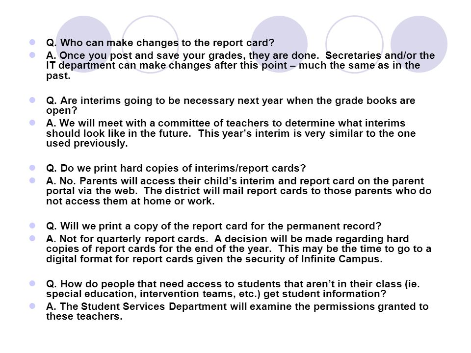 Q. Who can make changes to the report card