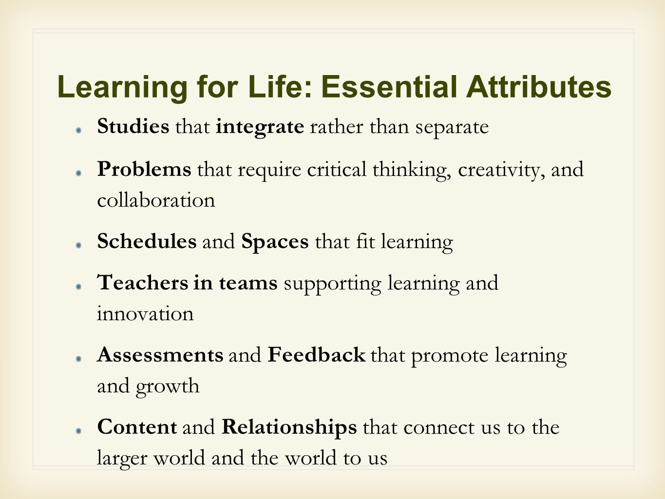 Learning for Life: Essential Attributes