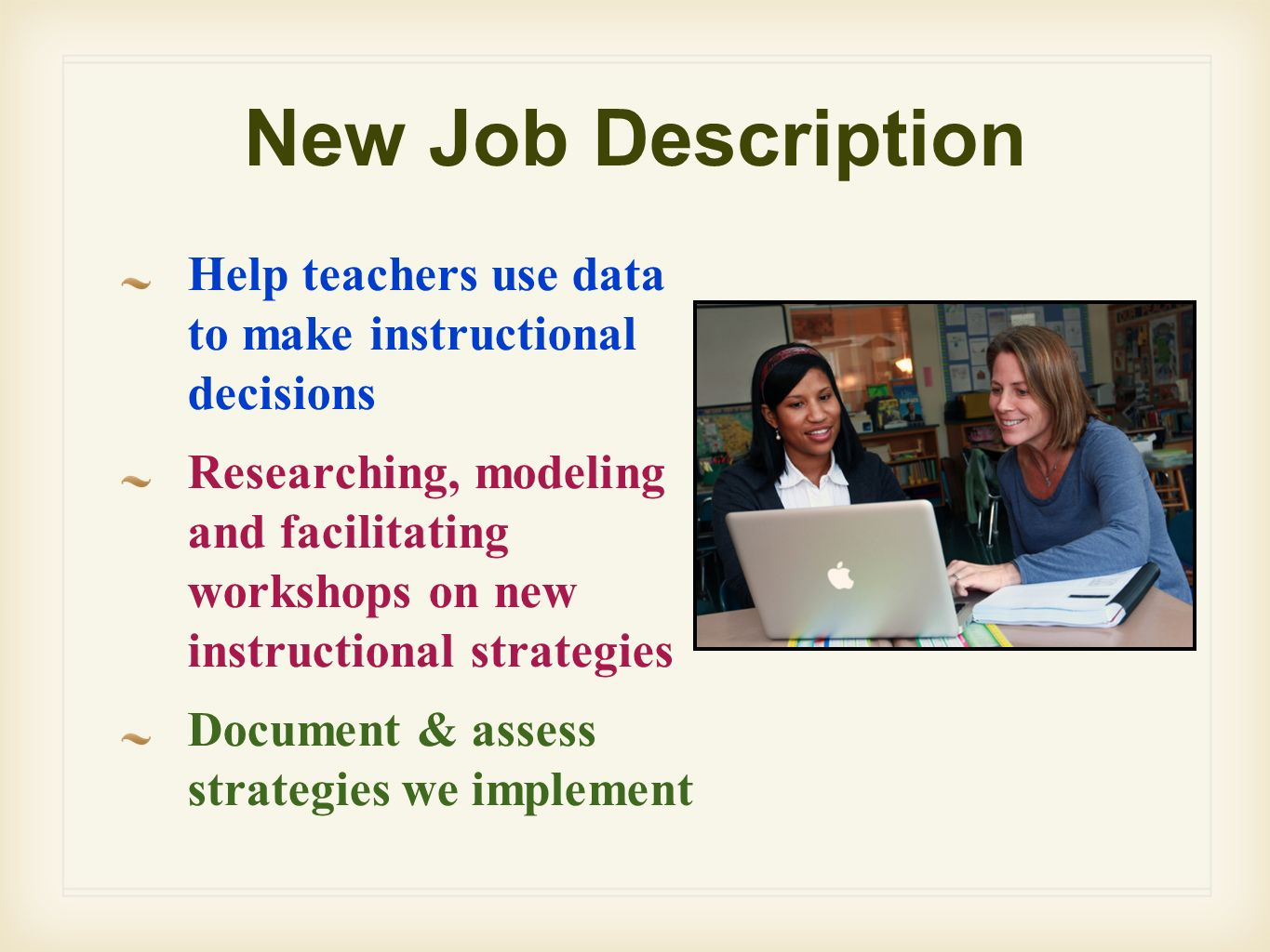 New Job Description Help teachers use data to make instructional decisions.