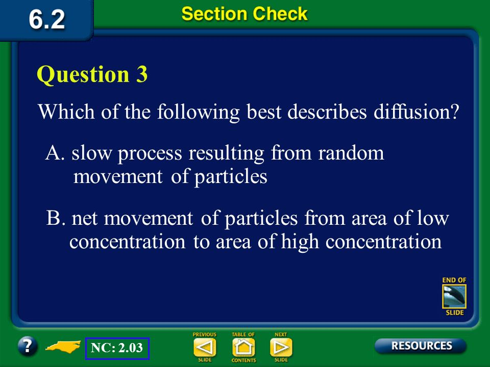 Question 3 Which of the following best describes diffusion