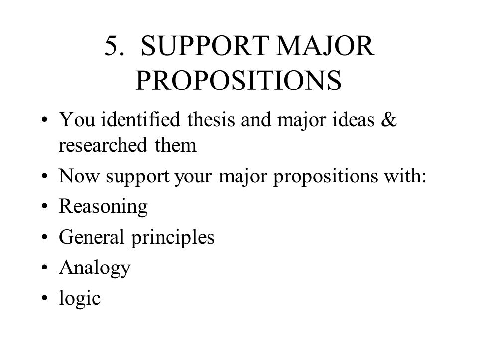 5. SUPPORT MAJOR PROPOSITIONS