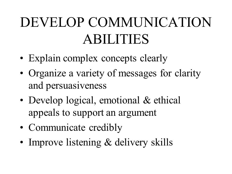 DEVELOP COMMUNICATION ABILITIES