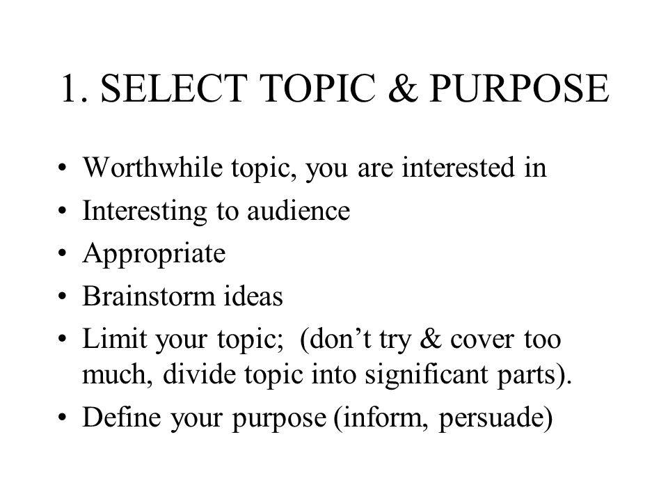 1. SELECT TOPIC & PURPOSE Worthwhile topic, you are interested in