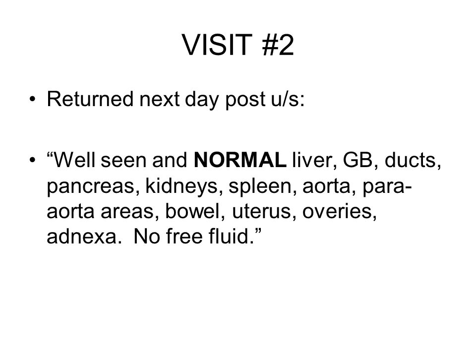 VISIT #2 Returned next day post u/s: