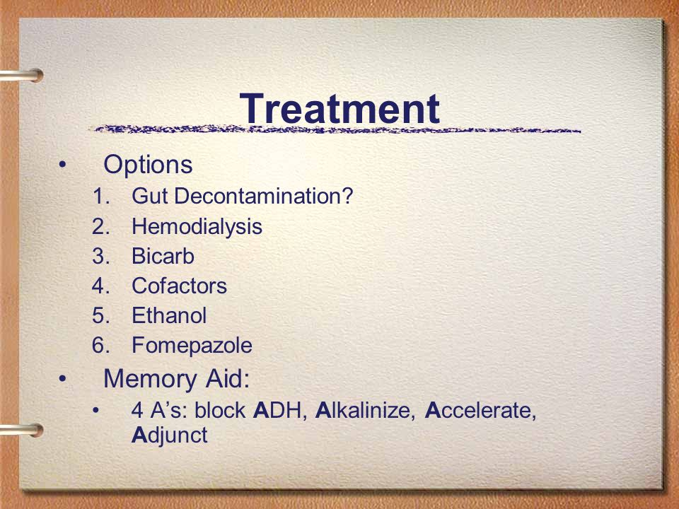 Treatment Options Memory Aid: Gut Decontamination Hemodialysis Bicarb