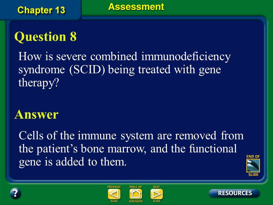 Question 8 How is severe combined immunodeficiency syndrome (SCID) being treated with gene therapy