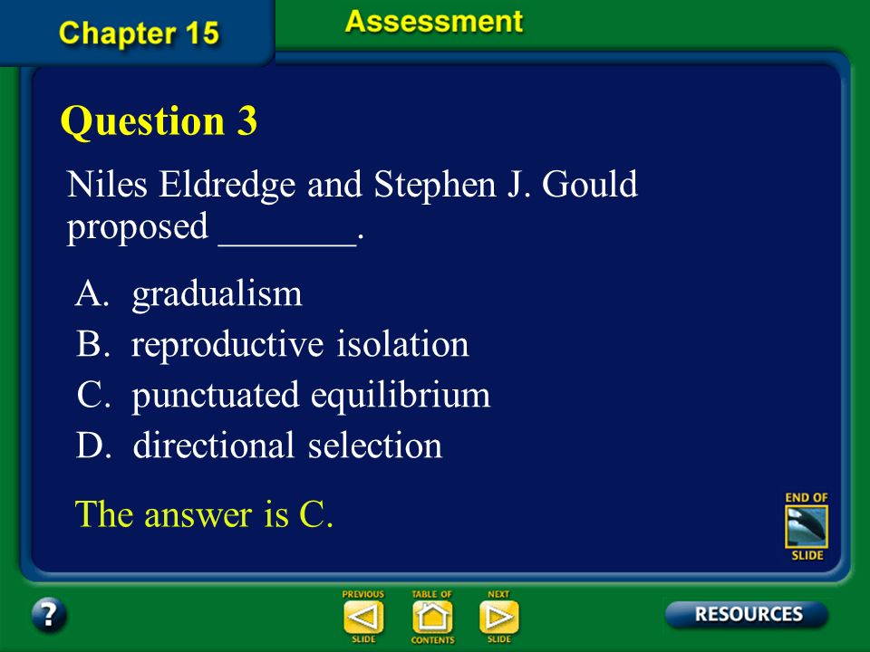 Question 3 Niles Eldredge and Stephen J. Gould proposed _______.