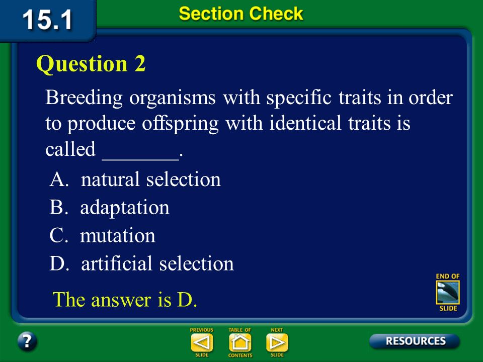 Question 2 Breeding organisms with specific traits in order to produce offspring with identical traits is called _______.