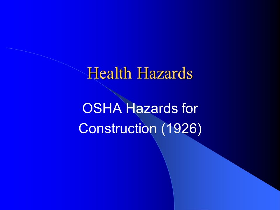 OSHA Hazards for Construction (1926)