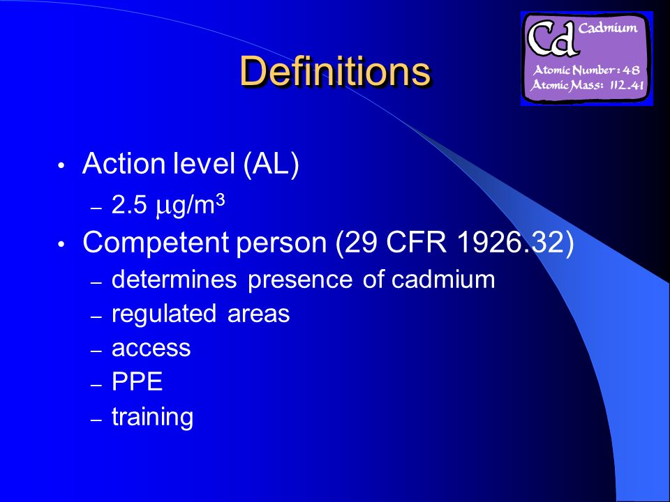 Definitions Action level (AL) Competent person (29 CFR )