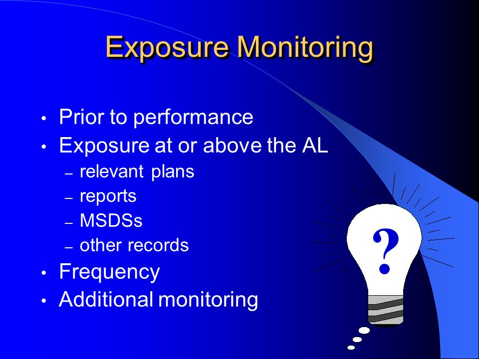 Exposure Monitoring Prior to performance Exposure at or above the AL