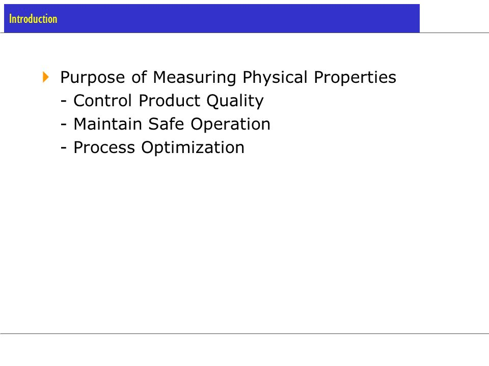Purpose of Measuring Physical Properties - Control Product Quality