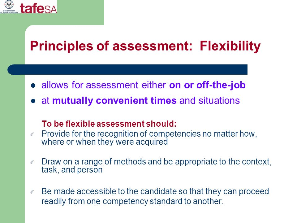 Principles of assessment: Flexibility