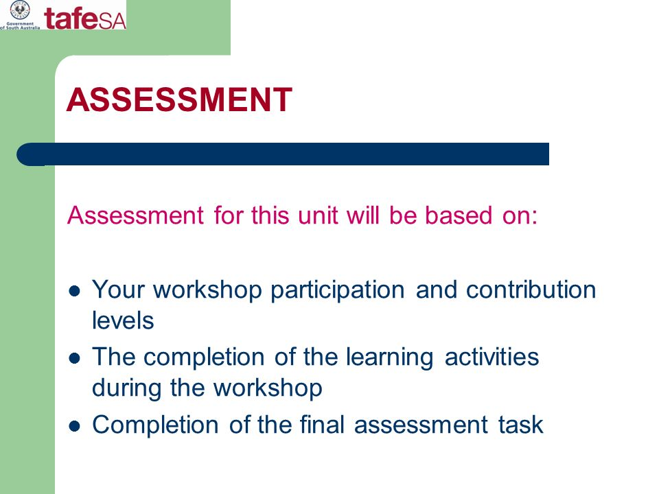 ASSESSMENT Assessment for this unit will be based on: