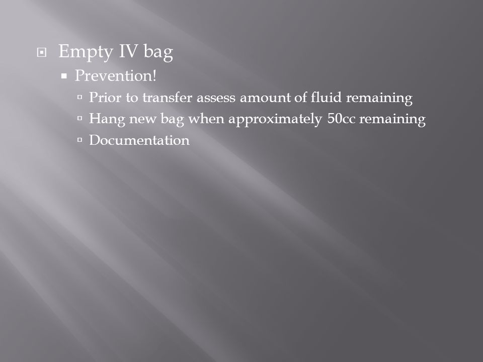 Empty IV bag Prevention!