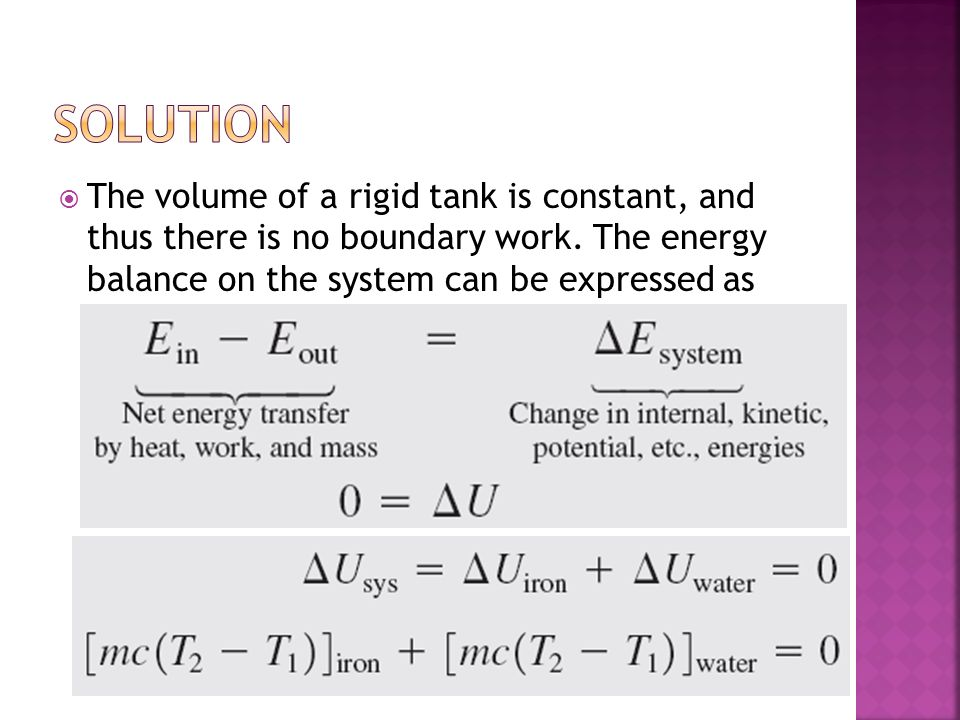 solution The volume of a rigid tank is constant, and thus there is no boundary work.