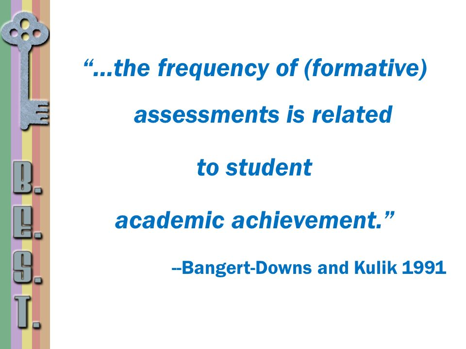 …the frequency of (formative) assessments is related