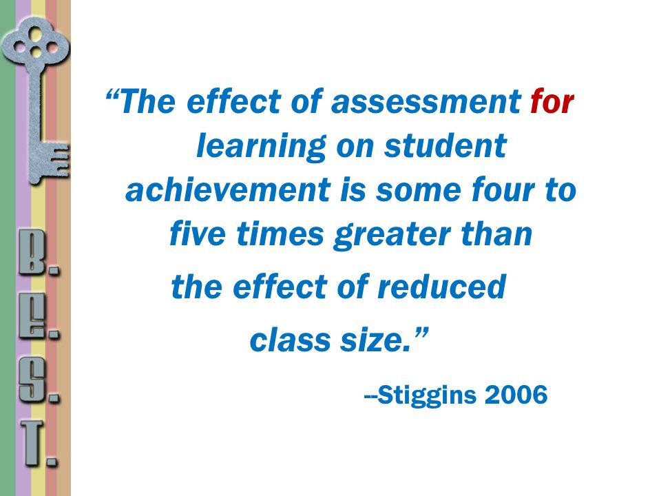 The effect of assessment for learning on student achievement is some four to five times greater than
