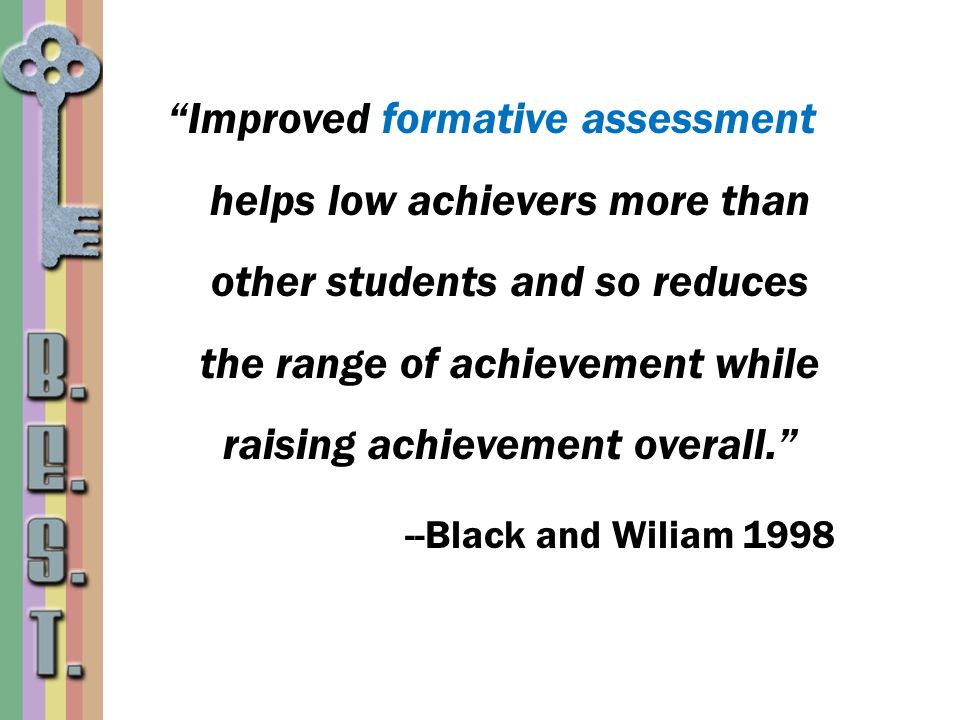 Improved formative assessment helps low achievers more than other students and so reduces the range of achievement while raising achievement overall.