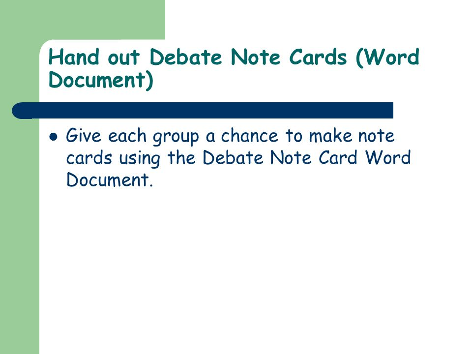 Hand out Debate Note Cards (Word Document)