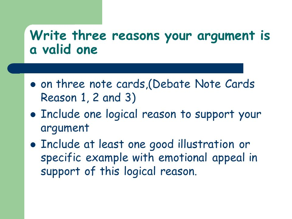 Write three reasons your argument is a valid one