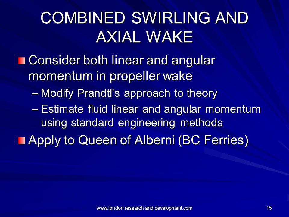 COMBINED SWIRLING AND AXIAL WAKE
