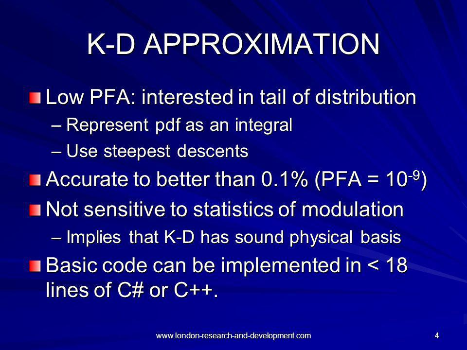 K-D APPROXIMATION Low PFA: interested in tail of distribution