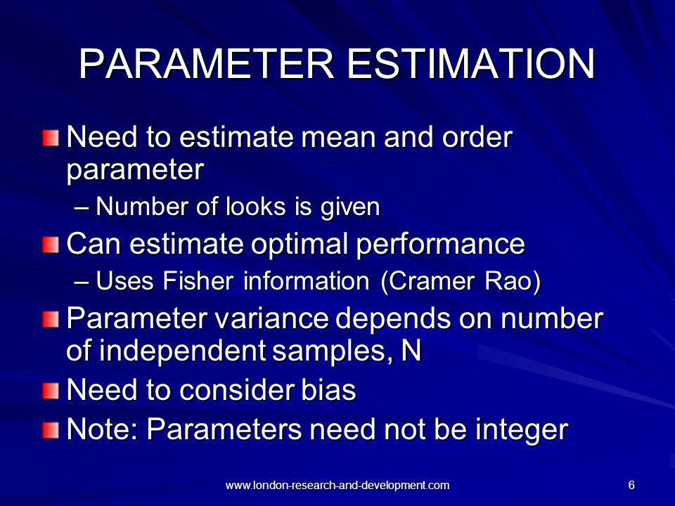 PARAMETER ESTIMATION Need to estimate mean and order parameter