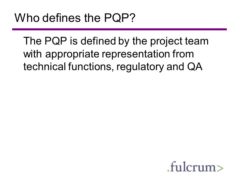 Who defines the PQP.