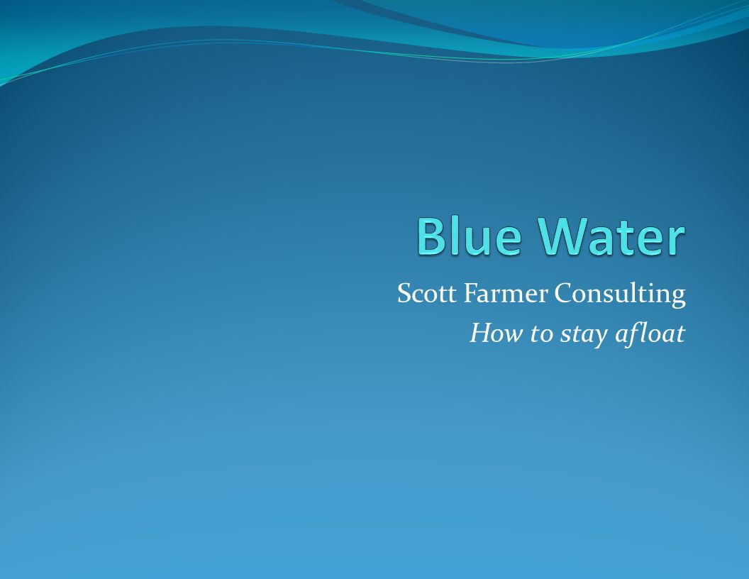 Scott Farmer Consulting How to stay afloat