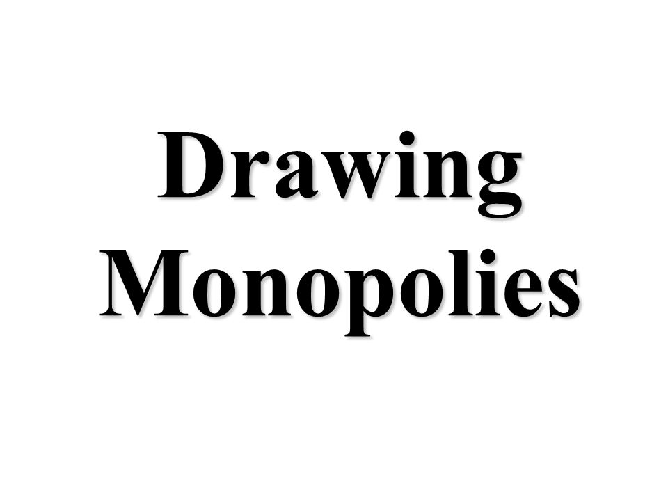Drawing Monopolies