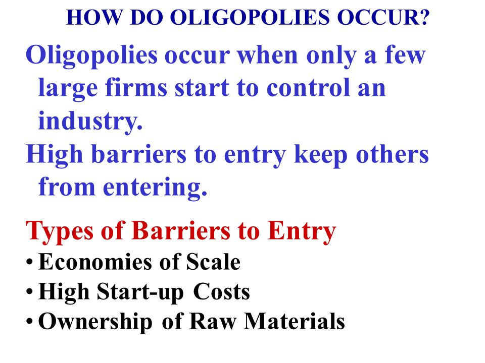 HOW DO OLIGOPOLIES OCCUR