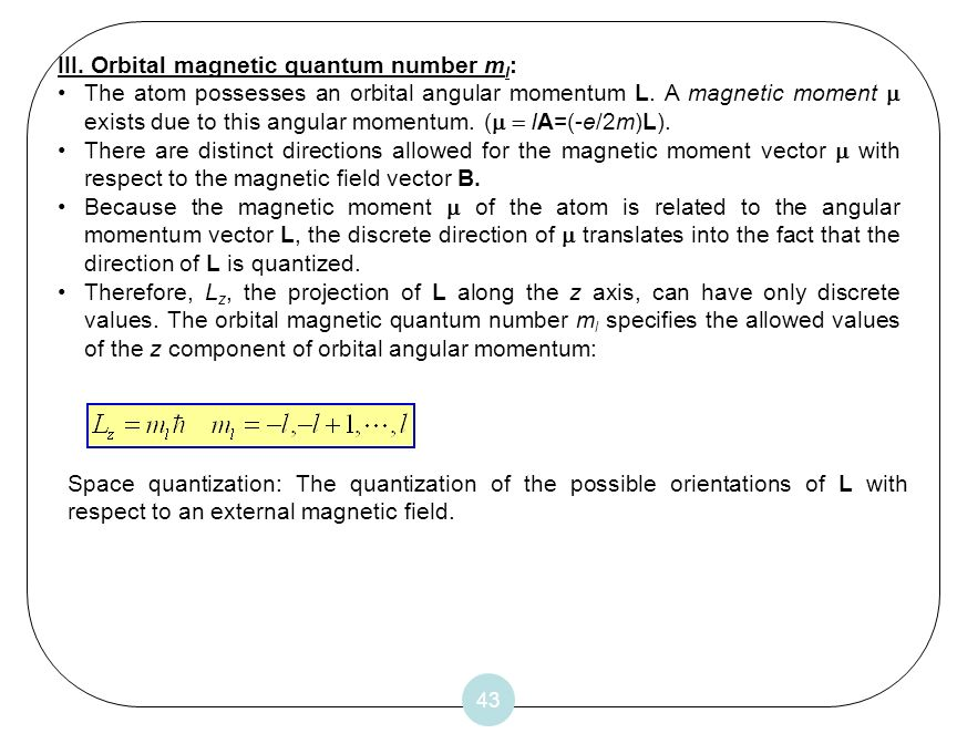 III. Orbital magnetic quantum number ml: