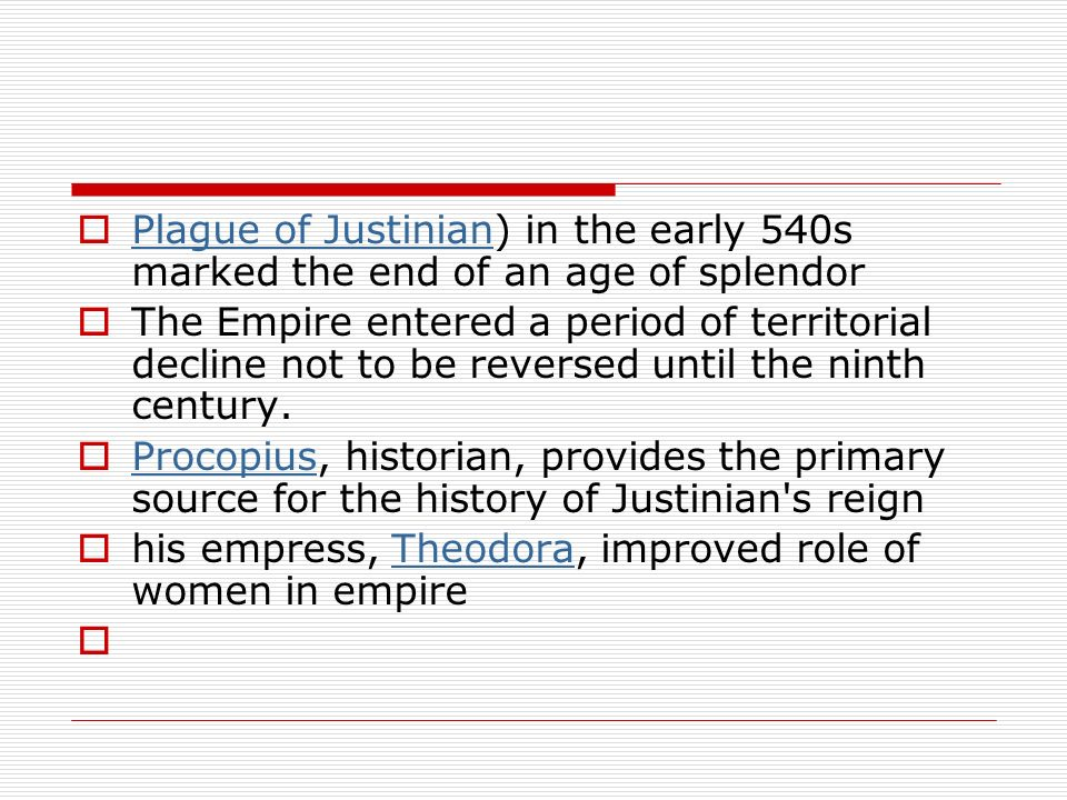 Plague of Justinian) in the early 540s marked the end of an age of splendor