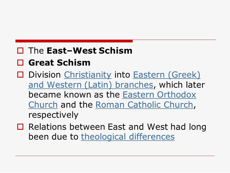 The East–West Schism Great Schism.