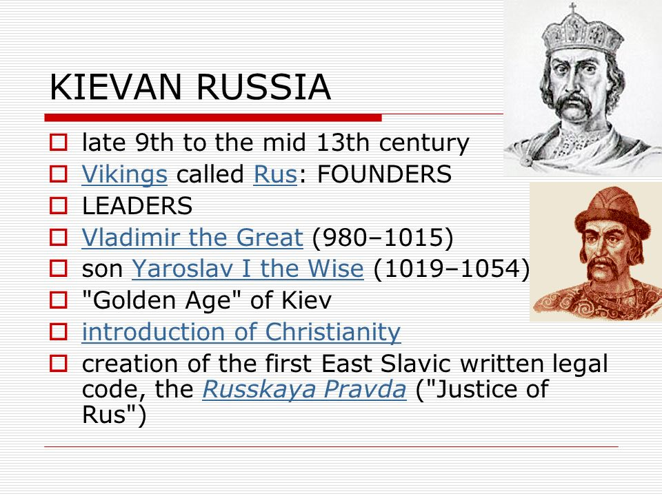 KIEVAN RUSSIA late 9th to the mid 13th century